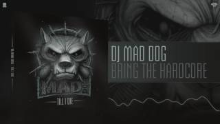 DJ Mad Dog - Bring the Hardcore (Preview)