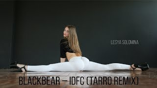 Blackbear – Idfc (Tarro Remix) | solo: Lesya Solomina | FROM THE INSIDE DS