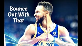 "Stephen Curry Mix - ""Bounce Out With That"" ᴴᴰ"