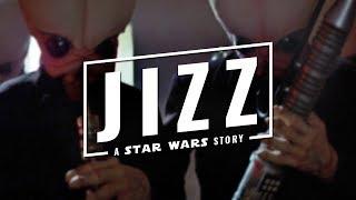 Jizz: A Star Wars Story