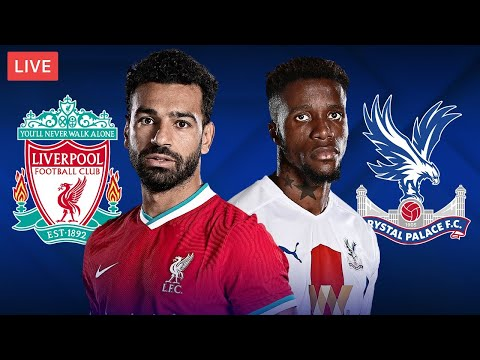 LIVERPOOL vs CRYSTAL PALACE - LIVE STREAMING - Premier League - Football Match