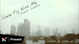 Mc™ | Come Fly With Me - Frank Sinatra (cover)