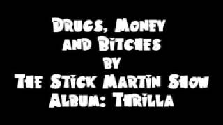 Drugs, Money and Bitches