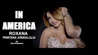 ROXANA PRINTESA ARDEALULUI  - In America ( Official Track )  manele 2016