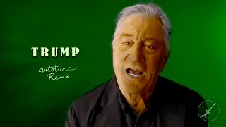 ROBERT DE NIRO - TRUMP- Song - Remix- AUTOTUNE by @ivanlagarto