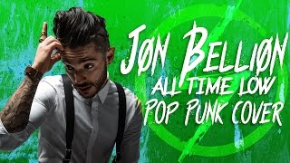 "Jon Bellion - All Time Low (Punk Goes Pop Style Cover) ""Pop Punk"""