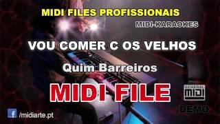♬ Midi file  - VOU COMER C OS VELHOS - Quim Barreiros