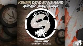 KSHMR - Dead Mans Hands (MUTANT BEARZ REMIX)