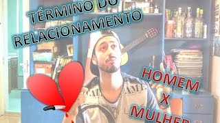 # 2 TÉRMINO DO RELACIONAMENTO - HOMEM X MULHER