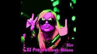 XS Project - Kiss feat. Milaxa