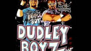 dudley boyz were comin down theme