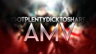 XXXTentacion - IGOTPLENTYDICKTOSHARE AMV