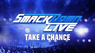 "WWE SmackDown Live New Era Official Theme 2016 ""Take A Chance"""