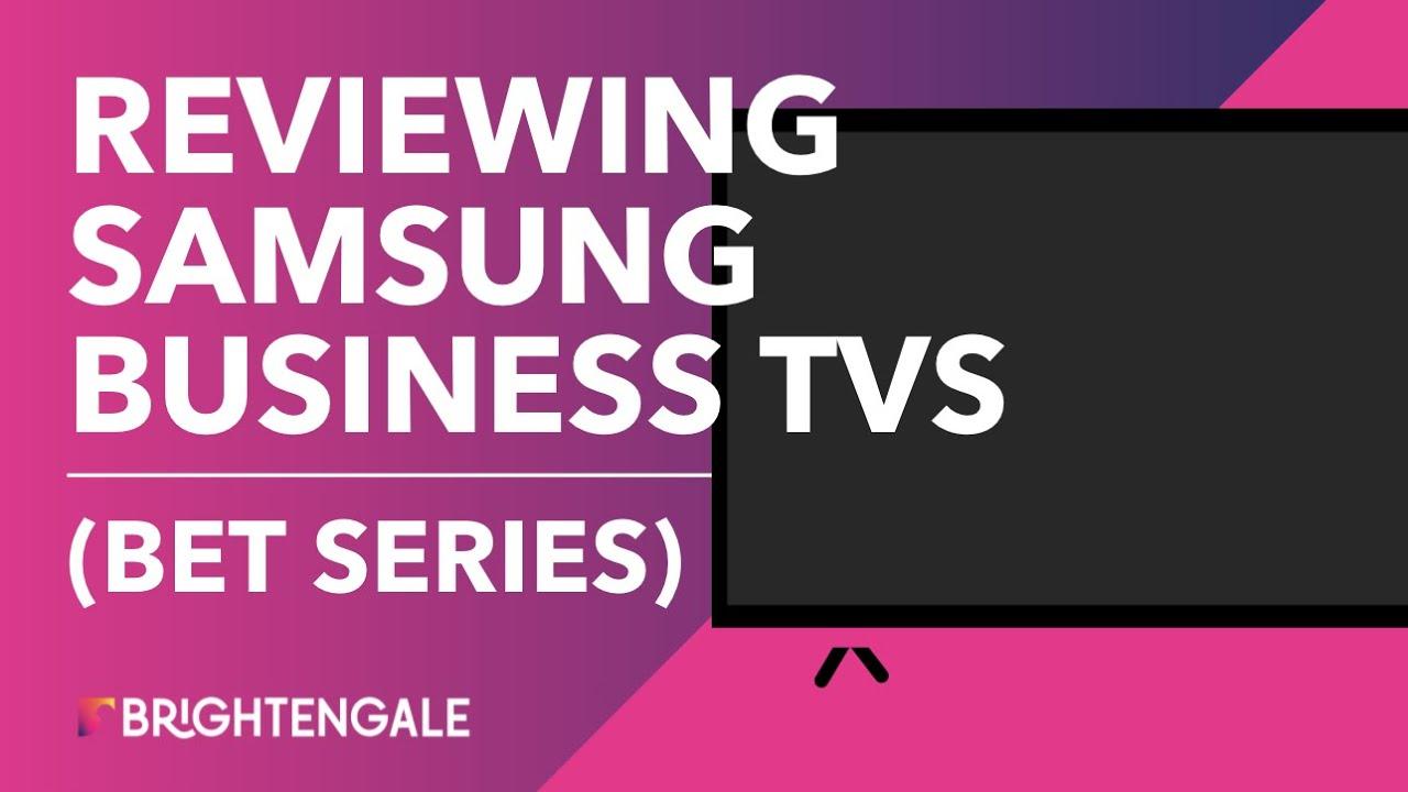 Samsung Business TVs (BET Series) Reviewed
