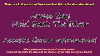 James Bay - Hold Back The River (Acoustic Guitar Instrumental) Karaoke