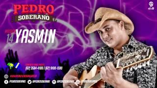 YASMIN - Pedro Soberano