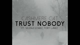 Cashmere Cat - Selena Gomez & Tory Lanez Trust Nobody Cover