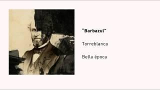 """Bella Época / Torreblanca - """"Barbazul"""" (Audio)"""