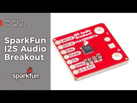 Product Showcase: SparkFun I2S Audio Breakout