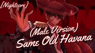 Nightcore - Same Old Love x Havana (Male Version) (Switching Vocals)