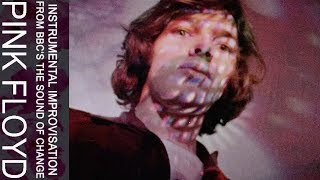 Pink Floyd - Instrumental Improvisation (from BBC's The Sound of Change)