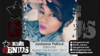 Jordanne Patrice - Intimate [Higher Life Riddim] April 2017