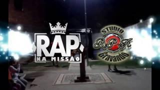 (Rap na missão OFICIAL) 25 De Março 2017 Riacho Doce