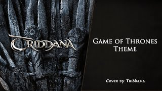 GAME OF THRONES Main Theme - TRIDDANA COVER