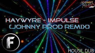 Impulse by Haywyre (JProd Remix-Redone)