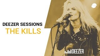 The Kills - Hum For Your Buzz - Deezer Session
