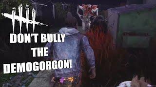 DON'T BULLY THE DEMOGORGON!   Dead By Daylight STREAM VOD