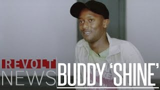 "Real Talk | Buddy talks making of ""Shine,"" Compton, and 'roller coaster' debut plans"