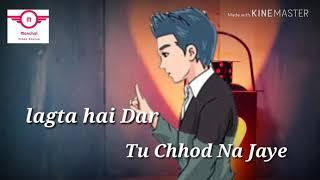 Lagta Hai Dar Tu Chod Na Jaye love status