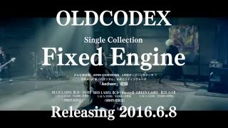 OLDCODEX / Single Collection「Fixed Engine」 - 30sec SPOT