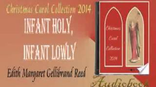 Infant Holy, Infant Lowly Edith Margaret Gellibrand Reed Audiobook
