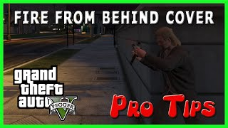 GTA 5 Online - Shoot From Behind Cover - Pegger's Pro Tips