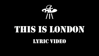 4 Minutes Later - This is London (Official Lyric Video)