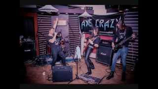 "Axe Crazy - ""Hungry for life"""