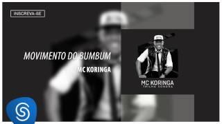 Mc Koringa - Movimento do Bumbum (Álbum Trilha Sonora) [Áudio Oficial]