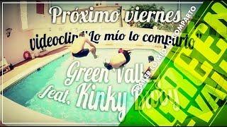 GREEN VALLEY & KINKY BWOY -LO MIO LO COMPARTO-TRAILER