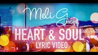 Meli G - Heart & Soul (lyric video)