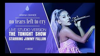 Ariana Grande - No Tears Left To Cry (Live Studio Version) [The Tonight Show Starring Jimmy Fallon]