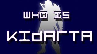 Who is Kidarta?? A Gamers DREAM!!!