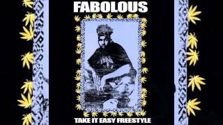 Fabolous - Take It Easy Freestyle