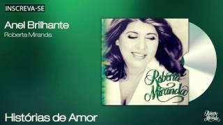 Roberta Miranda - Anel Brilhante - Histórias de Amor - [Áudio Oficial]