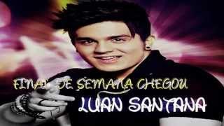 Luan Santana - Final de Semana Chegou
