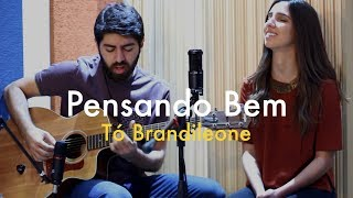 Pensando Bem - Tó Brandileone - Bia e Renan (cover)
