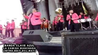 BANDA CLAVE AZUL, LA CAMISA MANCHADA,(INTRO,EDIT,DVJ,MAY) DEMO
