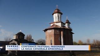 Conferinta pastoral-misionara la noua Catedrala Episcopala