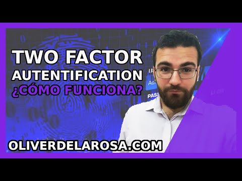 [SEGURIDAD] Two factor authentication, y las CUATRO FORMAS de identificarte en Internet